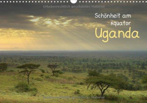 Schönheit am Äquator: Uganda (Wandkalender 2013 DIN A4 quer): Das Land zwischen den Seen (Monatskalender, 14 Seiten)