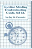 Injection Molding Troubleshooting Guide, 3rd ED.