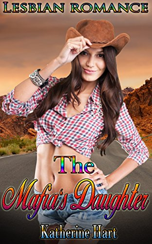 Lesbian romance: The Mafia's Daughter (Lesbian Gay Bisexual Transgender lesbian romance fiction First Time Lesbian) (Lesbian Short stories Novella BBW Omega Menage Romance)