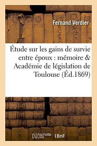 tude Sur Les Gains de Survie Entre poux: Mmoire Couronn Par l'Acadmie de Lgislation (Sciences Sociales) (French Edition)