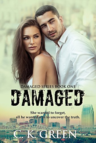 Damaged (The Damaged Series Book 1) by [Green, C. K.]