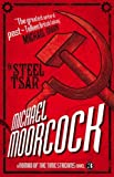 A Nomad of the Time Streams - The Steel Tsar by Michael Moorcock (2013-08-13)