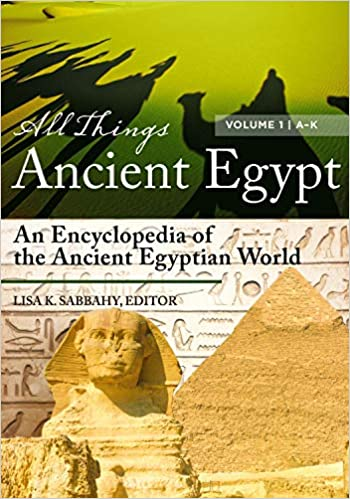 Amazon com: All Things Ancient Egypt [2 volumes]: An