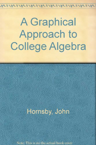 Graphical Approach to College Algebra plus MyMathLab Student Access Kit Package, A (4th Edition)