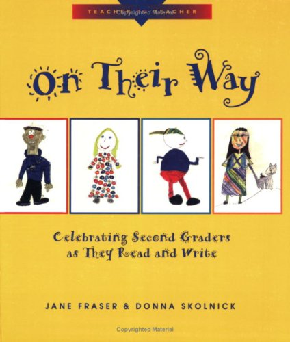 On Their Way: Celebrating Second Graders as They Read and Write (Children, Teachers and Learning (Paperback))