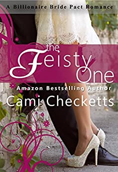 The Feisty One (A Billionaire Bride Pact Romance Book 3) by [Checketts, Cami, Lewis, Jeanette]