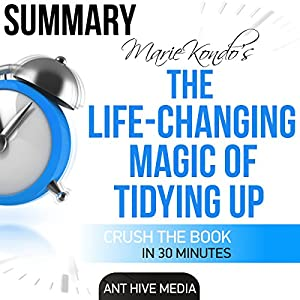 Marie Kondo's The Life Changing Magic of Tidying Up Summary Hörbuch