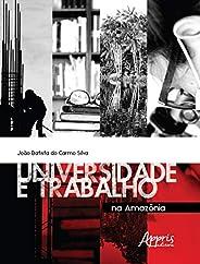 Universidade E Trabalho Na Amazônia