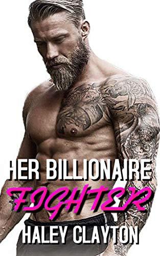 Her Billionaire Fighter: Part 2 A BWWM BILLIONAIRE ROMANCE ()