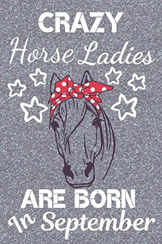 Crazy Horse Ladies Are Born In September: Crazy Horse Lady Horse Gifts Horse lover gifts Horse Rider Gifts Horse Presents for Girls. This eye-catching ... lined and ruled for birthdays and Christmas. por Cookie Crumble Creations