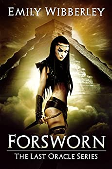 Forsworn (The Last Oracle Book 2) by [Wibberley, Emily]