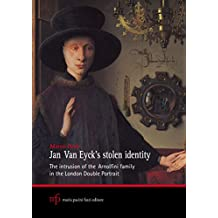 Jan Van Eyck's Stolen Identity: The intrusion of the Arnolfini family in the London Double Portrait
