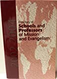 Directory of Schools and Professors of Mission and Evangelism, 2002-2004 9780961775162
