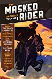 The Masked Rider Archives Volume 1, Schisgall, Oscar and Stueber, William H., 1618271091