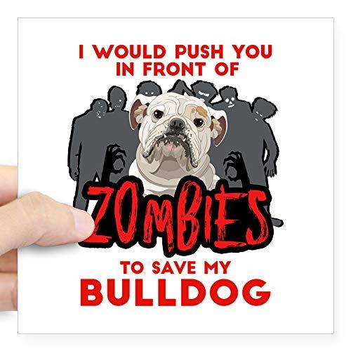 CafePress Bulldog I Would Push You Square Sticker 3 X 3 Square Bumper Sticker Car Decal, 3