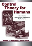 Control Theory for Humans: Quantitative Approaches To Modeling Performance by Richard J. Jagacinski (2002-10-03)