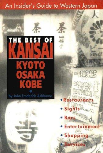 Best Of Kansai  KYOTO OSAKA KOBE  English Edition