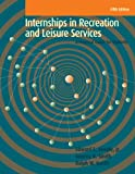 Internships in Recreations and Leisure Services, Edward Seagle and Tammy Smith, 1939476003