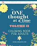 The One Thought at a Time Coloring Companion VOLUME II - Coloring Book for Adults: From the One Thought at a Time Journal Series, Mindfulness Coloring ... Journal Series Coloring Companion) (Volume 2)