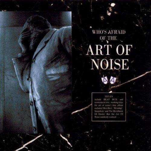 Whos Afraid Of The Art Of Noise Art Of Noise Amazonde Musik