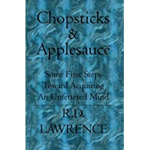 Chopsticks & Applesauce: Some First Steps Toward Acquiring An Unfettered Mind