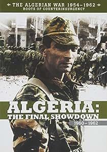 Algeria: The Final Showdown 1960-1962