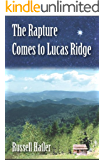 The Rapture Comes to Lucas Ridge