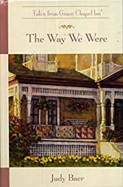 The Way We Were- Tales From Grace Chapel Inn…