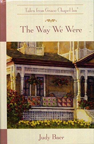 The Way We Were- Tales From Grace Chapel Inn
