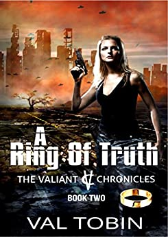 A Ring of Truth (The Valiant Chronicles Book 2) by [Tobin, Val]