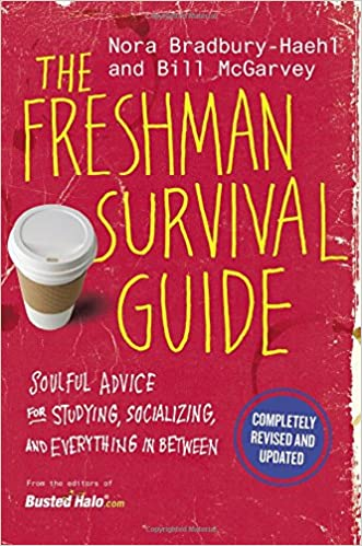 The Freshman Survival Guide: Soulful Advice for Studying, Socializing, and Everything In Between - Paperback