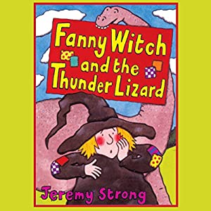 Fanny Witch and the Thunder Lizard & Fanny Witch Goes Spikky Spoo! Audiobook