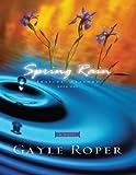 Spring Rain, Gayle G. Roper, 1576736385