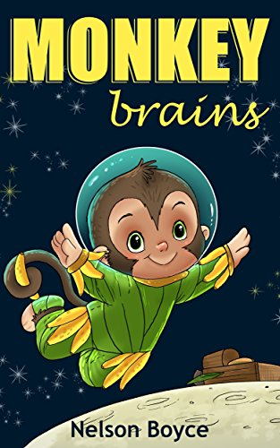 Monkey Brains: Childrens Story Book: Nelson Boyce: 9781530864157: Amazon.com: Books