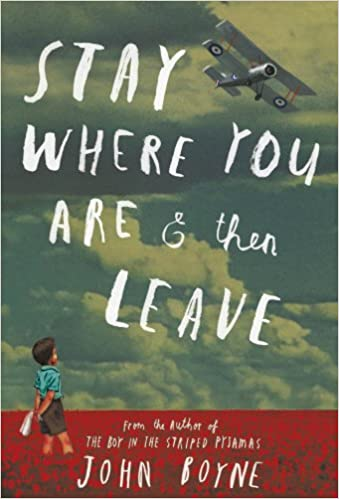 Stay Where You Are And Then Leave: john boyne: 9780857532930: Amazon.com: Books