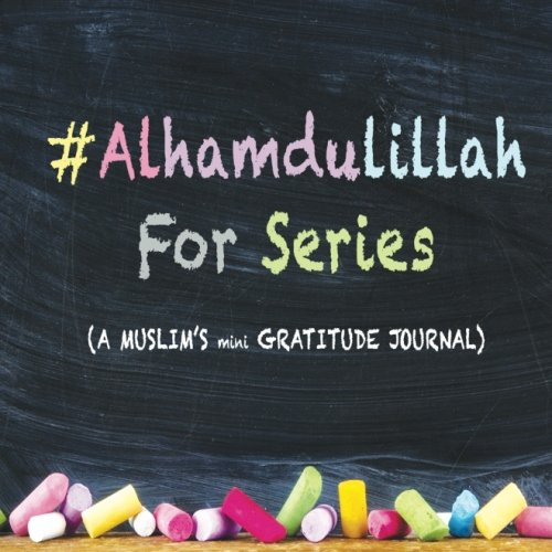 Download #AlhamdulillahForSeries: A Muslim's mini Gratitude Journal (Volume 1) ebook