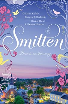 Smitten: A Smitten Novella by [Coble, Colleen, Billerbeck, Kristin, Hunter, Denise, Hunt, Diann]