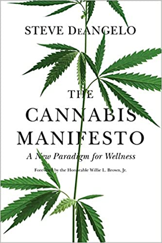 The Cannabis Manifesto: A New Paradigm for Wellness by Steve DeAngelo book cover. A white background with a cannabis stem and leaves stretching from top to bottom with black text.