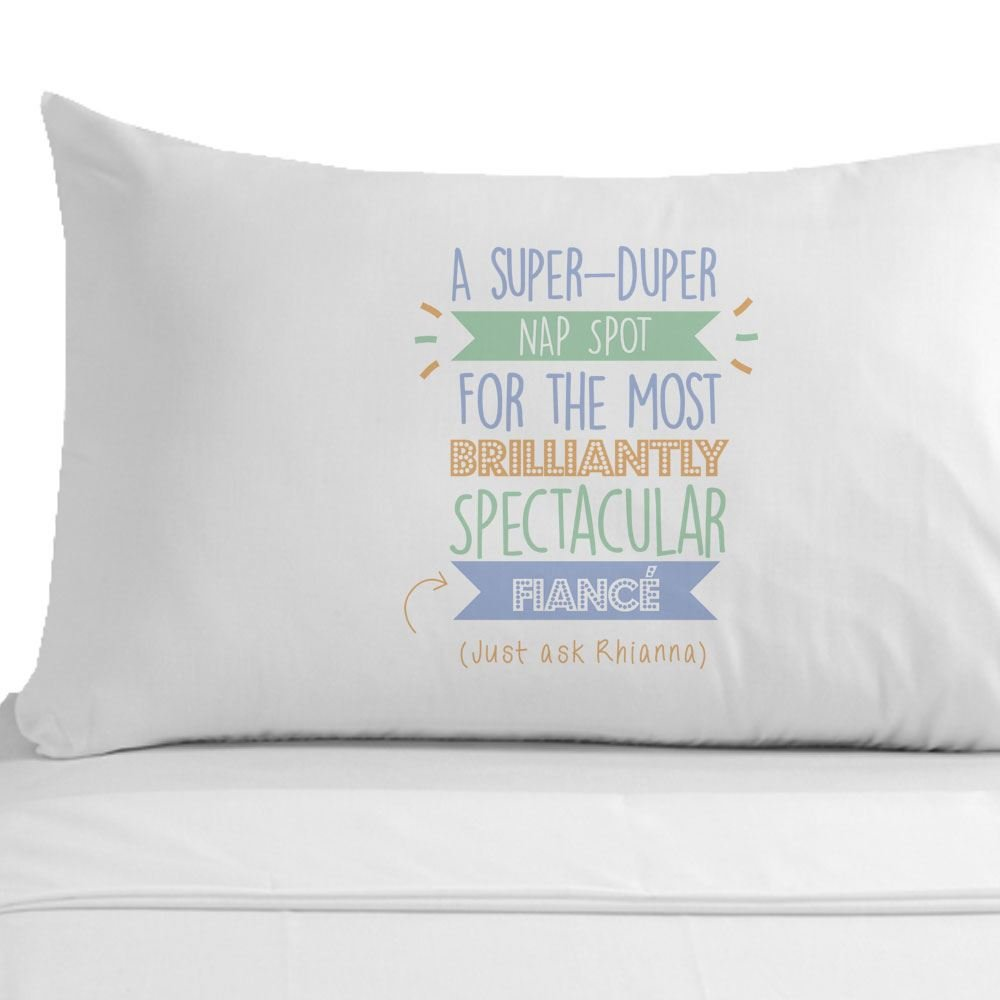 Personalised Super Fiance Pillowcase Engagement Gift Ideas For Him Birthday Gifts Amazoncouk Kitchen Home