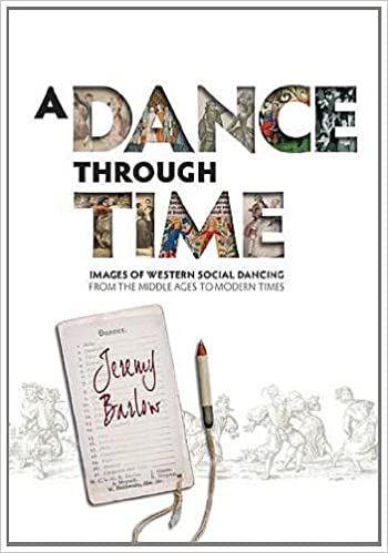 A Dance Through Time: Images of Western Social Dancing from the Middle Ages to Modern Times