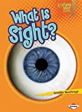 What Is Sight?, Jennifer Boothroyd, 0761350152