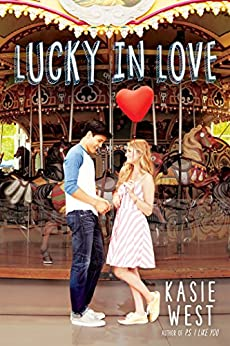 Lucky in Love by [West, Kasie]