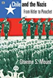 Chile and the Nazis, Graeme S. Mount, 1551641925