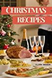 Christmas Recipes Cookbook: Delicious Christmas & New Year Recipes, Complete Cookbook