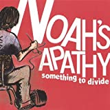 Something to Divide by Noah's Apathy