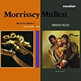 Morrissey Mullen - Life on the Wire & It's About Time...