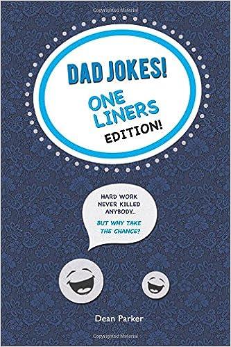 Image of: Perfect Dad Jokes Oneliners Edition Dean Parker 9781541041219 Amazoncom Books Amazoncom Dad Jokes Oneliners Edition Dean Parker 9781541041219 Amazon