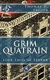Grim Quatrain, Thomas D. Taylor, 1479200859