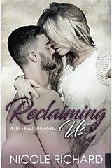 Reclaiming Us (She's Beautiful) (Volume 3) Paperback