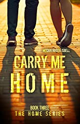 Carry Me Home (The Home Series: Book Three) (English Edition)